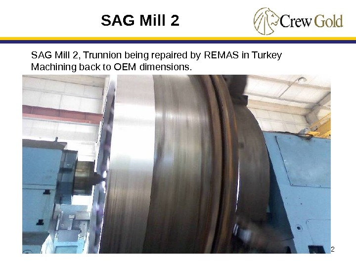22 SAG Mill 2, Trunnion being repaired by REMAS in Turkey Machining back to OEM dimensions.