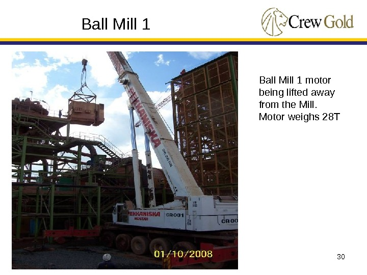 30 Ball Mill 1 motor being lifted away from the Mill. Motor weighs 28 T