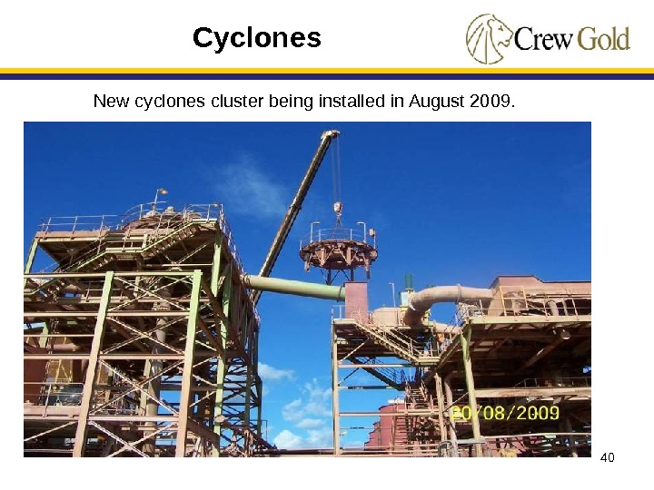40 New cyclones cluster being installed in August 2009. Cyclones
