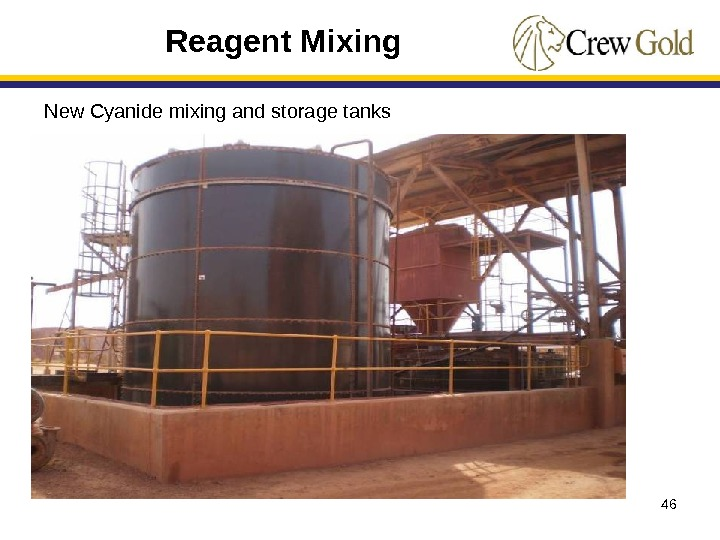46 Reagent Mixing New Cyanide mixing and storage tanks