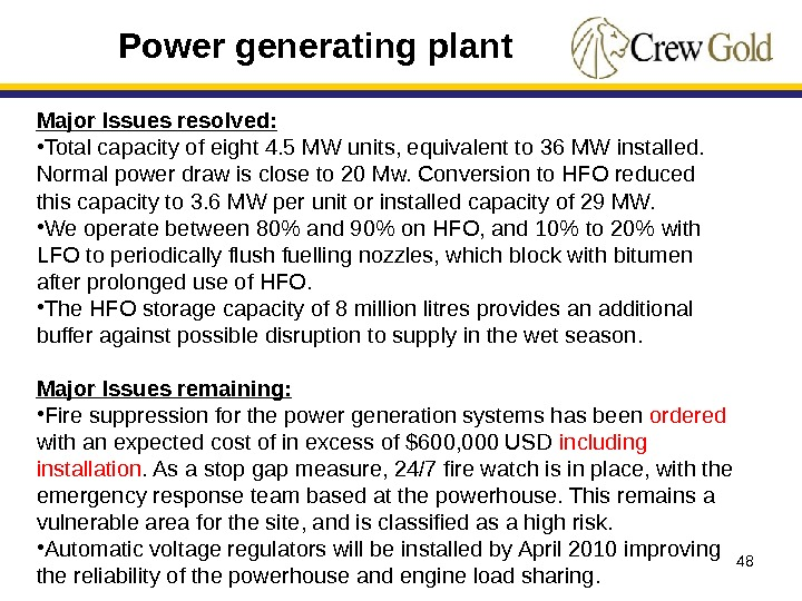 48 Major Issues resolved:  • Total capacity of eight 4. 5 MW units, equivalent to