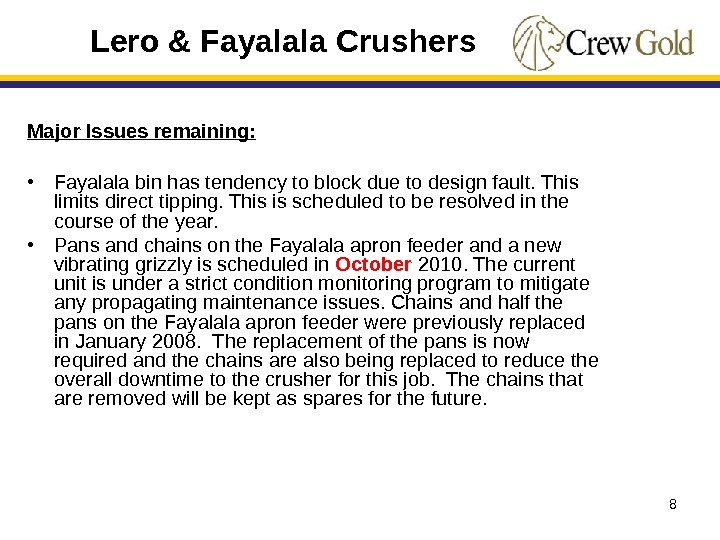 8 Major Issues remaining:  • Fayalala bin has tendency to block due to design fault.