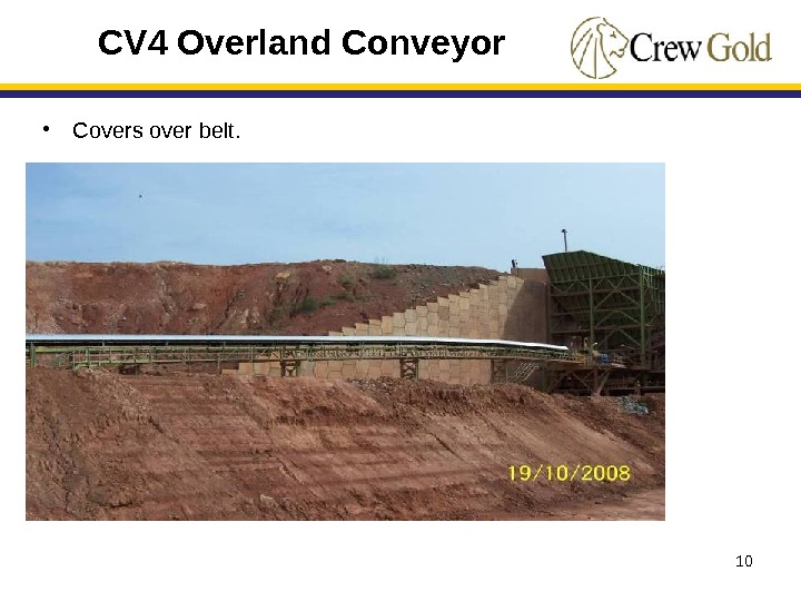 1010 CV 4 Overland Conveyor • Covers over belt.