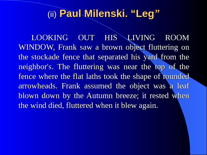 "(ii) Paul Milenski. ""Leg """" LOOKING OUT HIS LIVING ROOM WINDOW,  Frank saw a brown"
