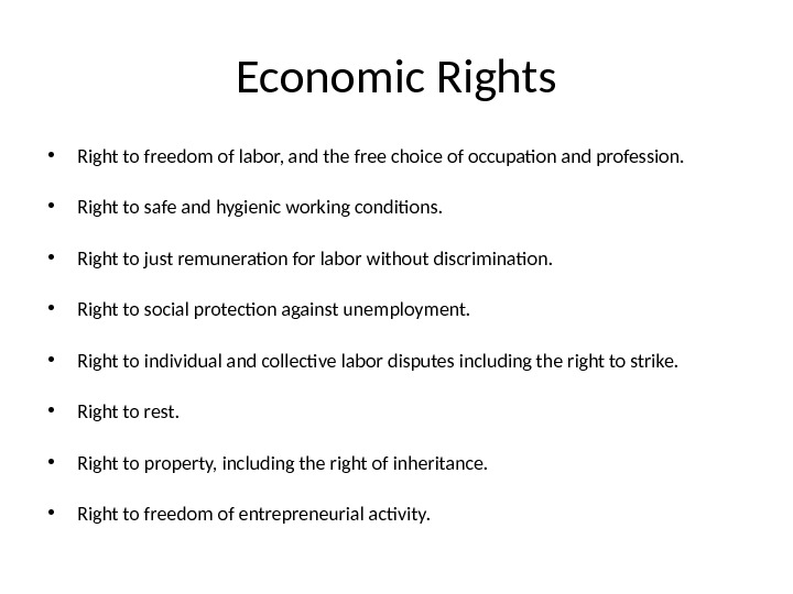 Economic Rights • Right to freedom of labor, and the free choice of occupation and profession.