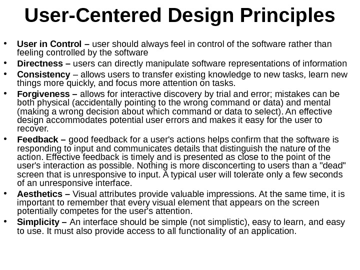 User-Centered Design Principles • User in Control – user should always feel in control of the