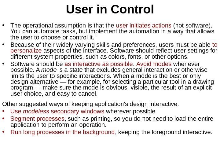 User in Control • The operational assumption is that the user  initiates actions (not software).