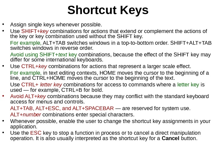 Shortcut Keys • Assign single keys whenever possible.  • Use SHIFT+ key combinations for actions