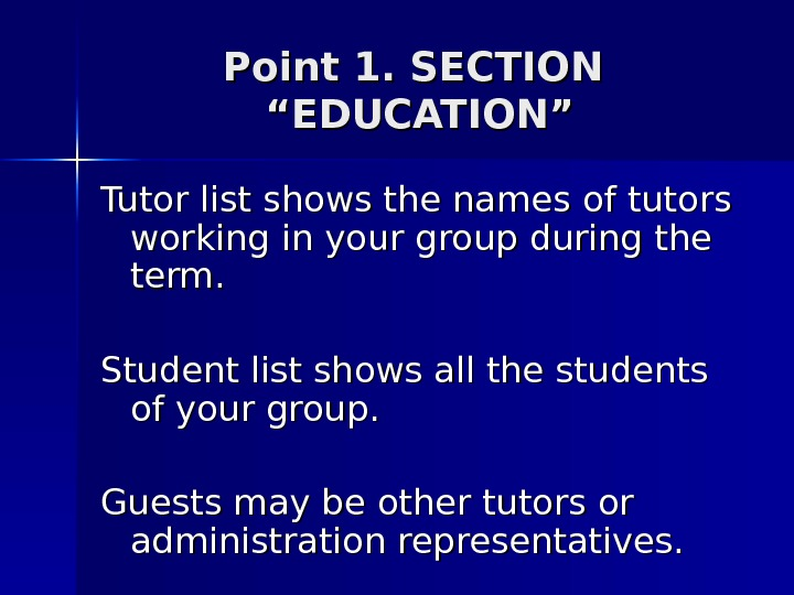 "Point 1. SECTION  ""EDUCATION"" Tutor list shows the names of tutors working in your group"