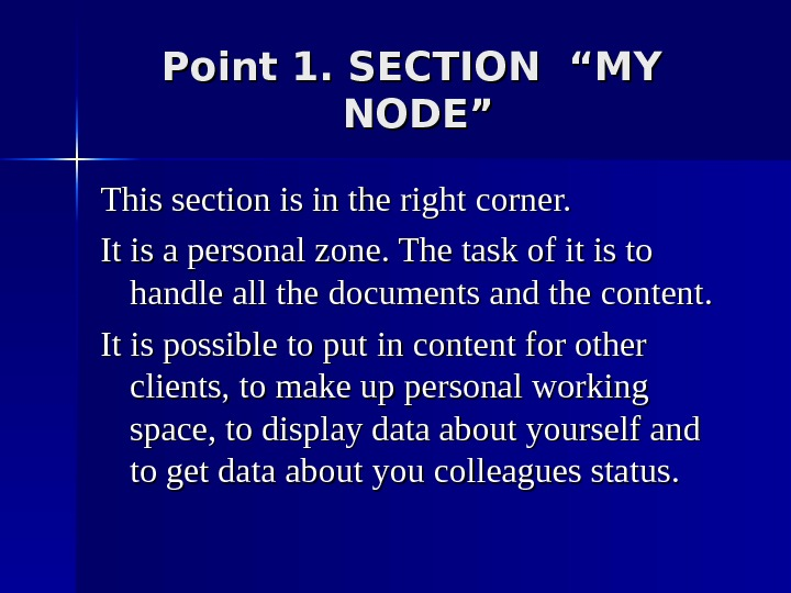 "Point 1. SECTION ""MY  NODE"" This section is in the right corner. It is a"