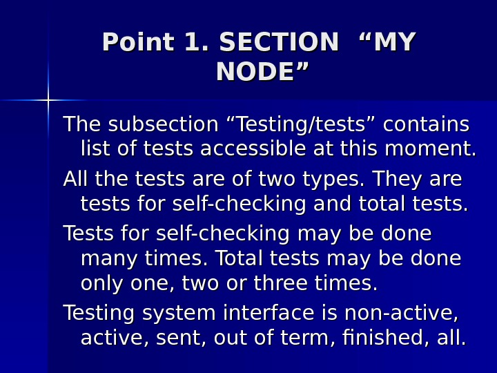 "Point 1. SECTION ""MY  NODE"" The subsection ""Testing/tests"" contains list of tests accessible at this"