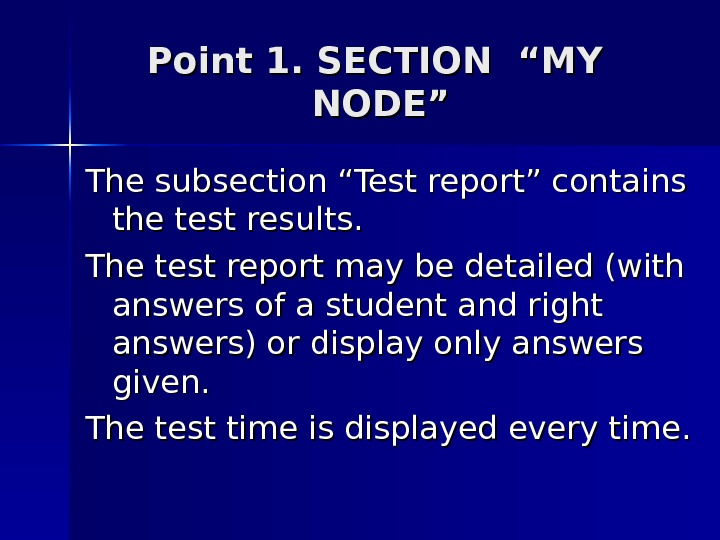 "Point 1. SECTION ""MY  NODE"" The subsection ""Test report"" contains the test results. The test"