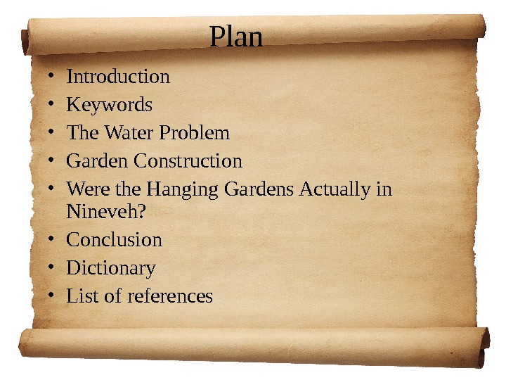 Plan • I ntroduction • K eywords • The Water Problem • Garden Construction