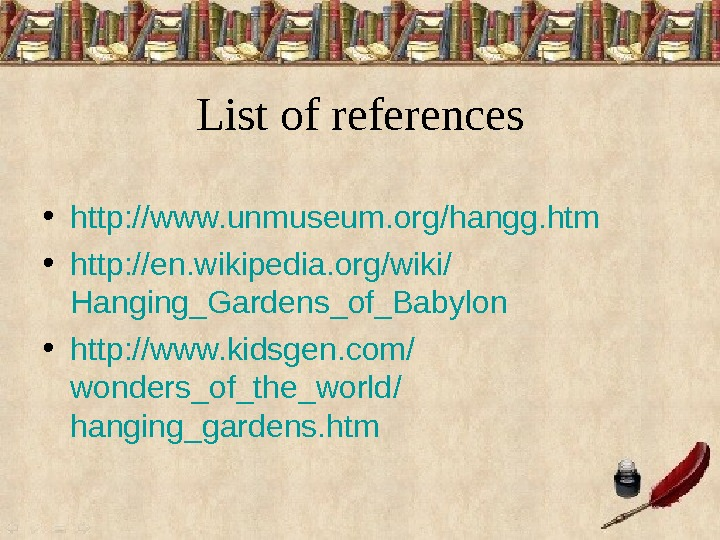 L ist of references • http : // www. unmuseum. org / hangg. htm