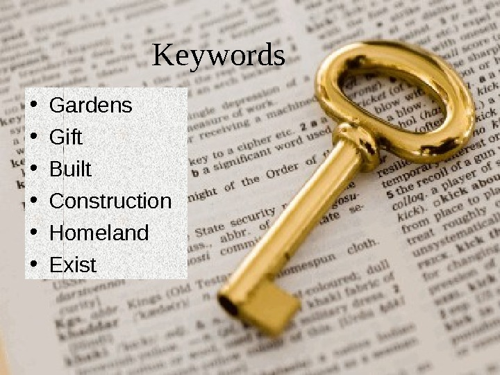 K eywords • Gardens  • Gift  • Built  • Construction