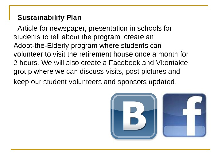 Sustainability Plan Article for newspaper, presentation in schools for students to tell about the