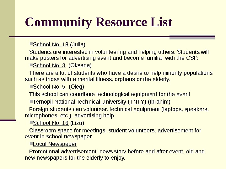 Community Resource List School No. 18 (Julia) Students are interested in volunteering and helping