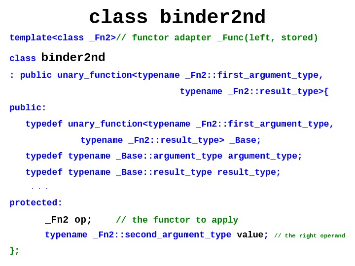 class binder 2 nd templateclass _Fn 2 // functor adapter _Func(left, stored) class binder 2 nd