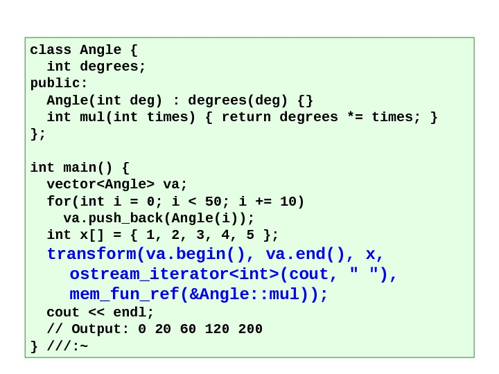 class Angle {  int degrees; public: Angle(int deg) : degrees(deg) {}  int mul(int times)