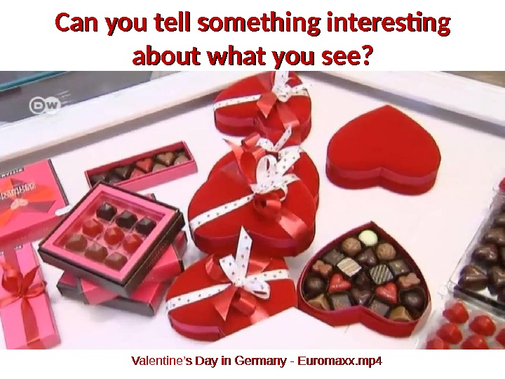 Can you tell something interesting about what you see? Valentine's Day in Germany - Euromaxx. mp
