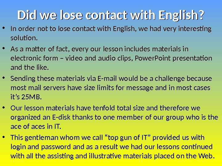 Did we lose contact with English?  • In order not to lose contact with English,