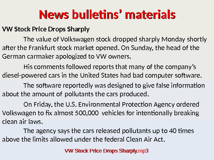 News bulletins' materials VW Stock Price Drops Sharply The value of Volkswagen stock dropped sharply Monday