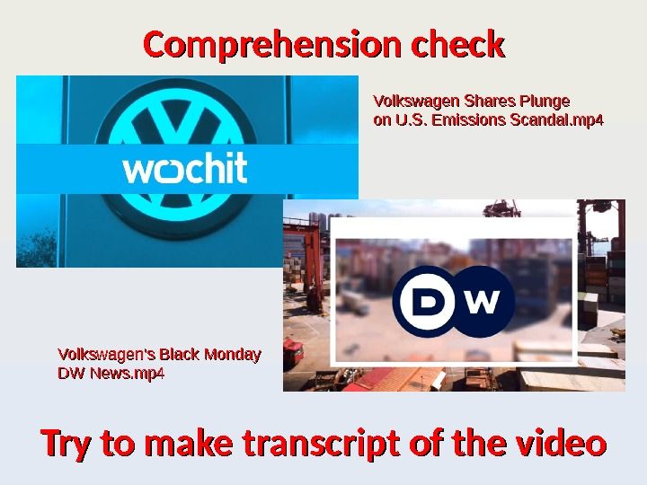 Comprehension check Volkswagen Shares Plunge on U. S. Emissions Scandal. mp 4 Volkswagen's Black Monday DW
