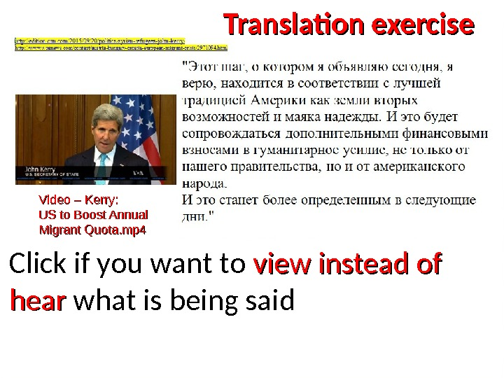 Click if you want to view instead of hear what is being said. Video – Kerry: