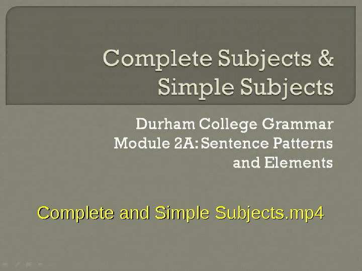Complete and Simple Subjects. mp 4