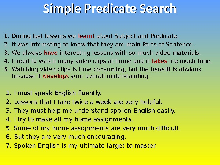 1. 1. During last lessons we learnt about Subject and Predicate. 2. 2. It was interesting