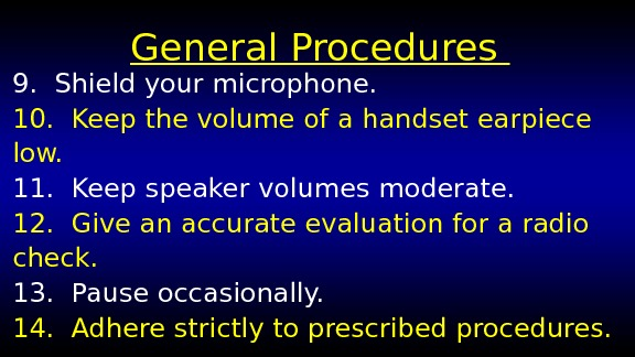 General Procedures 9.  Shield your microphone. 10.  Keep the volume of a handset earpiece