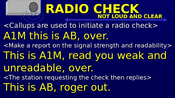 RADIO CHECK Callups are used to initiate a radio check A 1 M this is AB,