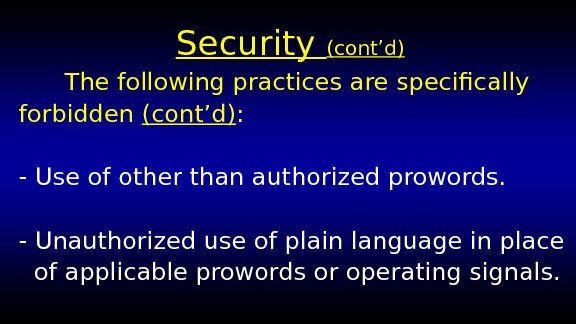 Security (cont'd)  The following practices are specifically forbidden (cont'd) :  - Use of other