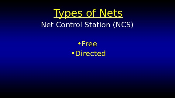 Types of Nets Net Control Station (NCS)  • Free  • Directed