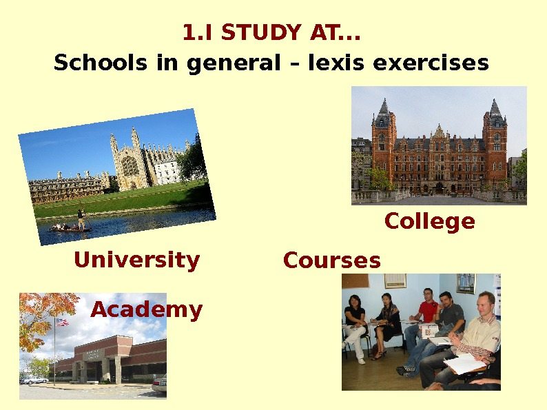 1. I STUDY AT. . . Schools in general – lexis exercises University College