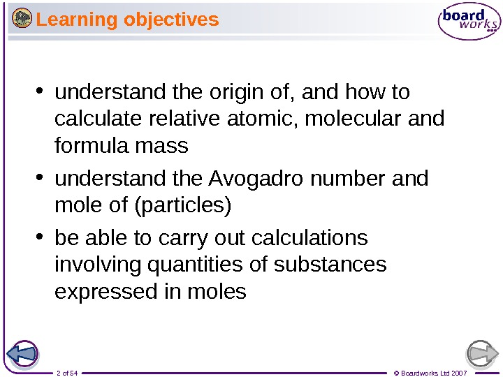 2 of 54 © Boardworks Ltd 2007 Learning objectives • understand the origin of, and how