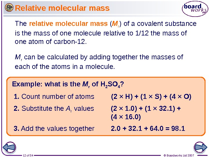12 of 54 © Boardworks Ltd 2007 Relative molecular mass Example: what is the M r