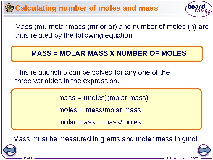 20 of 54 © Boardworks Ltd 2007 Calculating number of moles and mass Mass (m), molar
