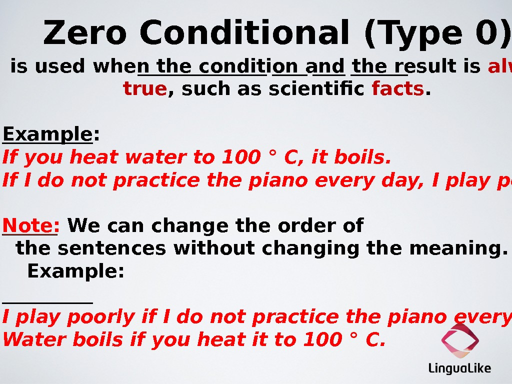 Zero Conditional (Type 0) is used when the condition and the result is always true