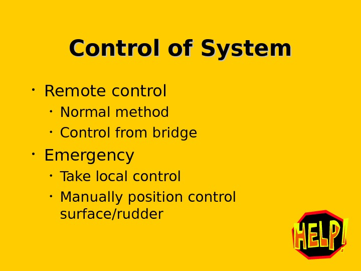 Control of System • Remote control • Normal method • Control from bridge • Emergency •