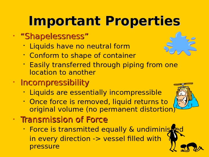 "Important Properties • """" Shapelessness"" • Liquids have no neutral form • Conform to shape of"