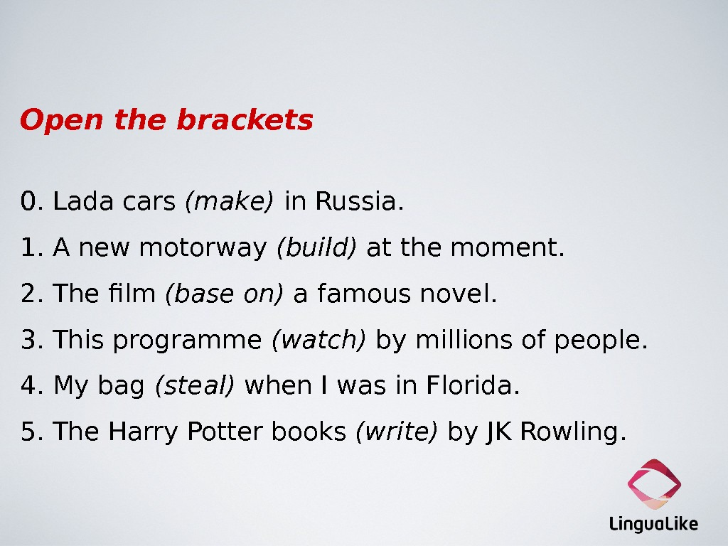 Open the brackets 0. Lada cars (make) in Russia. 1. A new motorway (build) at the
