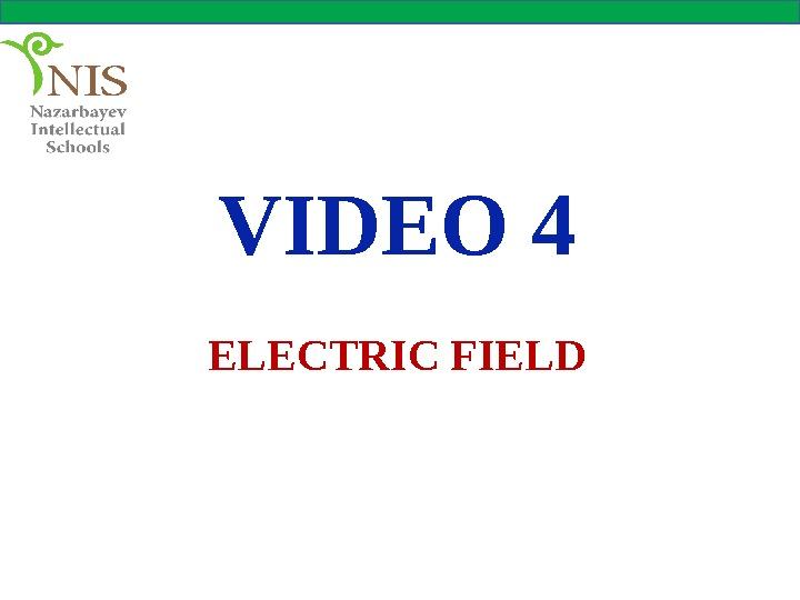 VIDEO 4 ELECTRIC FIELD