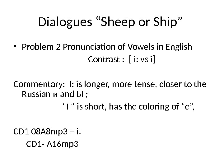 "Dialogues ""Sheep or Ship""  • Problem 2 Pronunciation of Vowels in English"