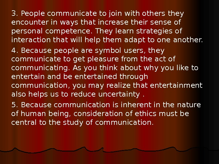 3. People communicate to join with others they encounter in ways that increase their sense of