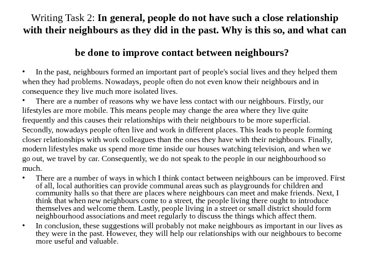 Writing Task 2:  In general, people do not have such a close relationship with their