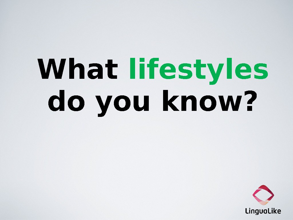What lifestyles do you know?