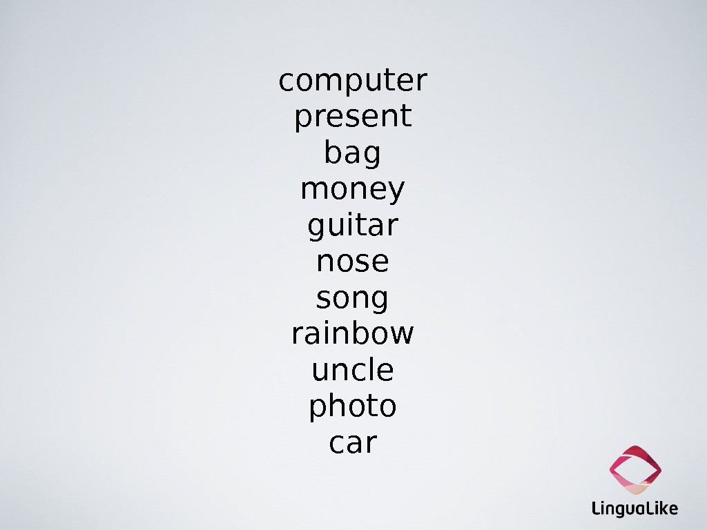computer present bag money guitar nose song rainbow uncle photo car