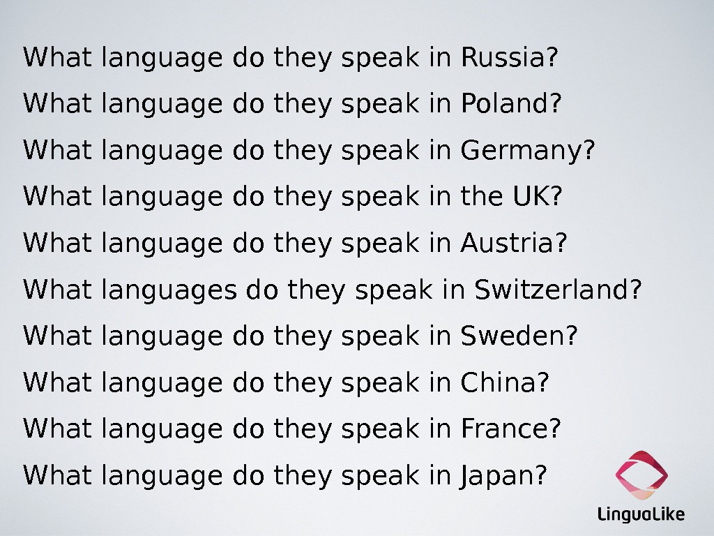 What language do they speak in Russia? What language do they speak in Poland? What language