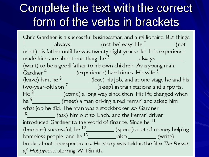 Complete the text with the correct form of the verbs in brackets